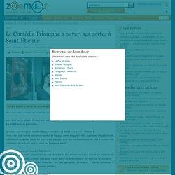 Le Comédie Triomphe a ouvert ses portes à Saint-Etienne sur zoomdici.fr (Zoom43.fr et Zoom42.fr)