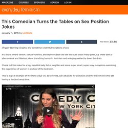 This Comedienne Turns the Tables on Sex Position Jokes