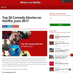 Top 50 Comedy Movies on Netflix: June 2017 - Whats On Netflix