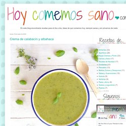 HOY COMEMOS SANO: Crema de calabacín y albahaca
