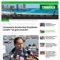 """Comentario de Julio Ruiz Presidente (I) Zofri: """"Un gran acuerdo"""" – Tarapaca Online"""