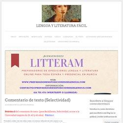 Comentario de texto (Selectividad) - LENGUA Y LITERATURA FÁCIL