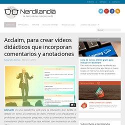Acclaim, para crear vídeos didácticos que incorporan comentarios y anotaciones