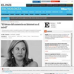 """""""El futuro del comercio en Internet es el móvil"""""""
