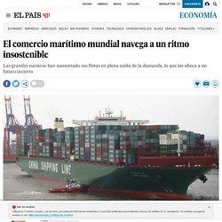 El comercio marítimo mundial navega a un ritmo insostenible