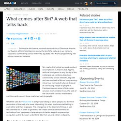 What comes after Siri? A web that talks back