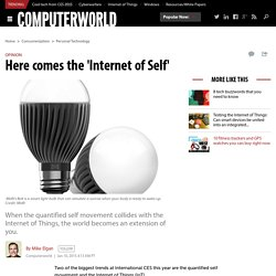 Here comes the 'Internet of Self'