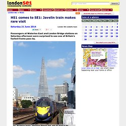 HS1 comes to SE1: Javelin train makes rare visit [21 June 2014]