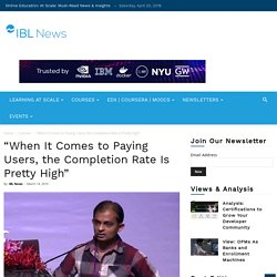 """""""When It Comes to Paying Users, the Completion Rate Is Pretty High"""""""