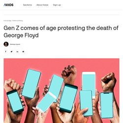 Gen Z comes of age protesting the death of George Floyd