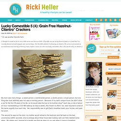 Lucky Comestible 5 (4): Grain Free Hazelnut-Cilantro* Crackers