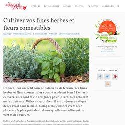 Cultiver vos fines herbes et fleurs comestibles