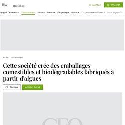 Cette société crée des emballages comestibles et biodégradables fabriqués à partir d'algues - Geo.fr