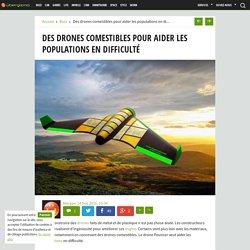 09/2016 Des drones comestibles pour aider les populations en difficulté