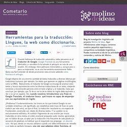 Herramientas para la traducción: Linguee, la web como diccionario.