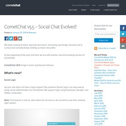 CometChat v5.5 - Social Chat Evolved! - Blog
