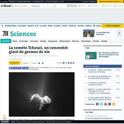 La comète Tchouri, un concentré glacé de germes de vie
