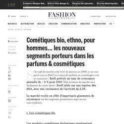 Cométiques bio, ethno, pour hommes… les nouveaux segments porteurs dans les parfums & cosmétiques - Actualité : industrie (#103475)