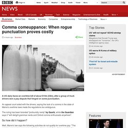 Comma comeuppance: When rogue punctuation proves costly