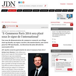 """Jérôme Letu-Montois (Comexposium):""""E-Commerce Paris 2014 sera placé sous le signe de l'international"""""""