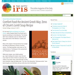 Comfort Food the Ancient Greek Way: Zeno of Citium's Lentil Soup Recipe
