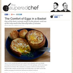 The Comfort of Eggs in a Basket | The Paupered Chef