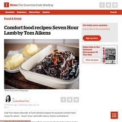 mfort food recipes: Seven Hour Lamb by Tom Aikens - The i newspaper online iNews