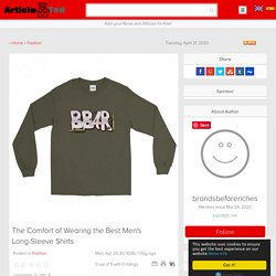 The Comfort of Wearing the Best Men's Long-Sleeve Shirts Article