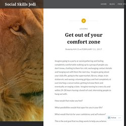 Get out of your comfort zone – Social Skills Jedi