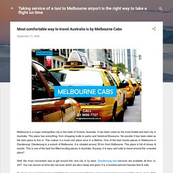 Most comfortable way to travel Australia is by Melbourne Cabs