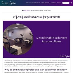 A comfortable lash room for your clients