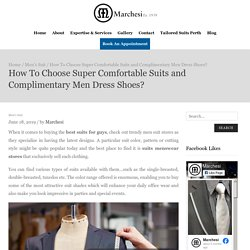 How To Choose Super Comfortable Suits and Complimentary Men Dress Shoes?– Marchesi