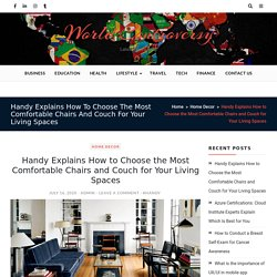 Handy Explains How to Choose the Most Comfortable Chairs and Couch for Your Living Spaces - World Controversy