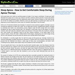 Sleep Apnea - How to Get Comfortable Sleep During Apnea Therapy