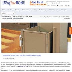 Wheelchair Lifts in NJ for a Safe and Comfortable Environment