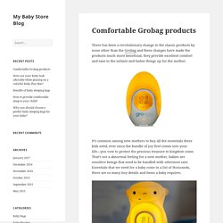 Comfortable Grobag products - My Baby Store Blog