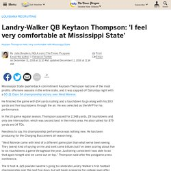 Landry-Walker QB Keytaon Thompson: 'I feel very comfortable at Mississippi State'