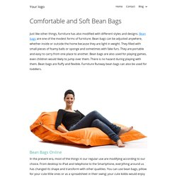 Comfortable and Soft Bean Bags
