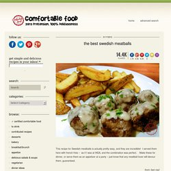 comfortable food - the best swedish meatballs