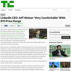 LinkedIn CEO Jeff Weiner 'Very Comfortable' With IPO Price