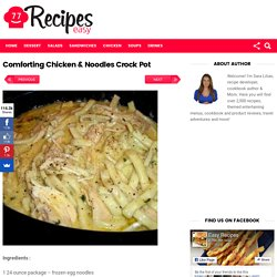 Comforting Chicken & Noodles Crock Pot – Easy Recipes
