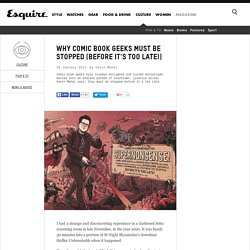 Why Comic Book Geeks Must Be Stopped (Before It's Too Late!)