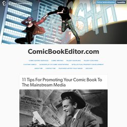 ComicBookEditor.com — 11 Tips For Promoting Your Comic Book To The...