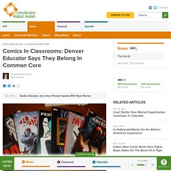 Comics in classrooms: Denver educator says they belong in Common Core