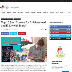 Best 10 Kids Comics for Knowledge & Moral