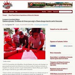 Comienza jornada: 10 millones de firmas para exigir a Obama derogar decreto contra Venezuela