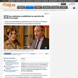 comienza a subtitular su servicio de RTVE A la Carta