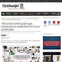 +50 cursos online gratis que comienzan en setiembre 2015 (con certificado) - Oye Juanjo!
