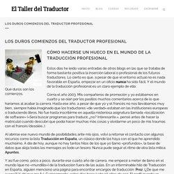 Los duros comienzos del traductor profesional - El Taller del Traductor