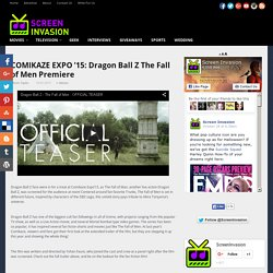 COMIKAZE EXPO'15: Dragon Ball Z The Fall of Men PremiereScreen Invasion